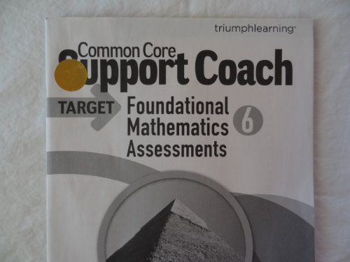 Common Core Support Coach, Target: Foundational Mathematics Assessments, Grade 6