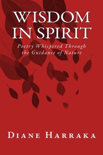 Wisdom In Spirit: Poetry Whispered Through the Guidance of Nature pdf