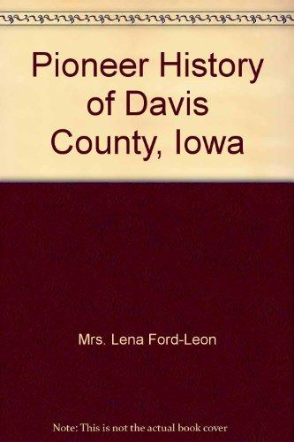 Pioneer History of Davis County, Iowa (Davis County Iowa)