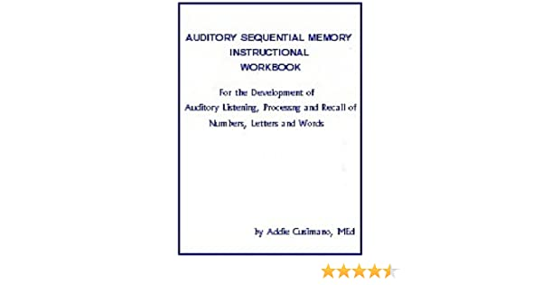 Auditory Sequential Memory Instructional Workbook: Addie Cusimano ...