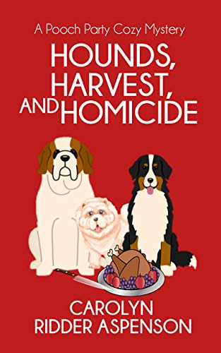 Hounds, Harvest, and Homicide : A Pooch Party Cozy Mystery (The Pooch Party Cozy Mystery Series Book 2) by [Ridder Aspenson , Carolyn]