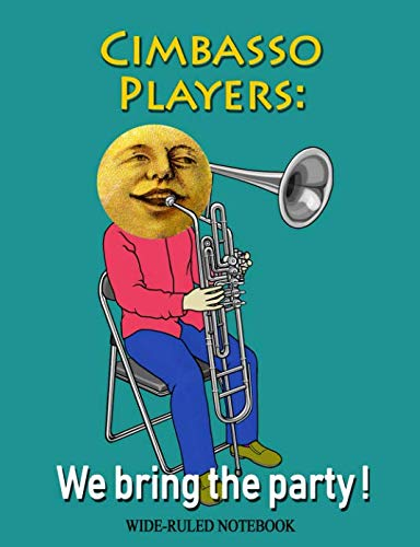 Cimbasso Instruments - Cimbasso Players: We Bring the Party!: Wide-Ruled Notebook (InstruMentals Notebooks)