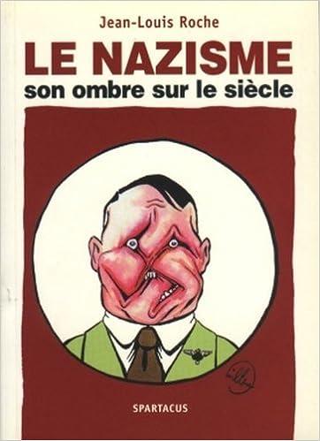 Livre gratuits Le nazisme, son ombre sur le siècle pdf