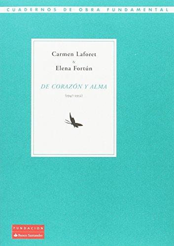 De corazón y alma. 1947 - 1952 (Cuadernos de Obra Fundamental)