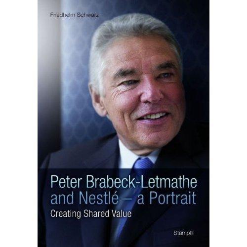 Peter Brabeck-Letmathe and Nestlé - A Portrait: Creating Shared Value pdf epub