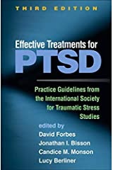 Effective Treatments for PTSD, Third Edition: Practice Guidelines from the International Society for Traumatic Stress Studies Kindle Edition