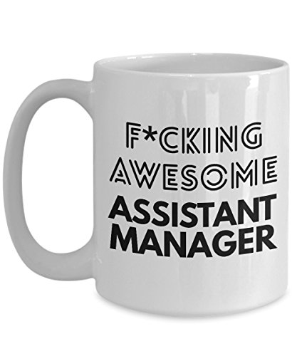 Assistant Manager Mug Fcking Awesome Assistant Manager Gift Idea Christmas Birthday Sassy Joke Gag Black Text Funny Coffee Mug