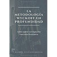 La metodología Wyckoff en profundidad (Spanish Edition)