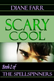 Scary Cool (The Spellspinners Book 2) by [Farr, Diane]