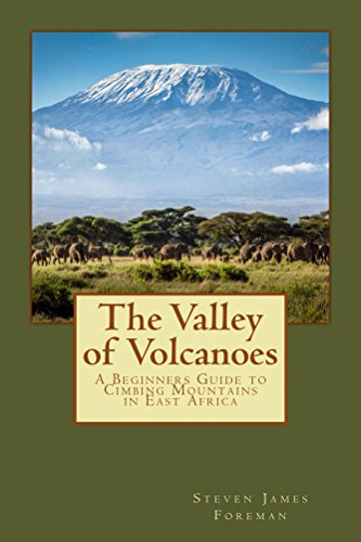 Book: The Valley of Volcanoes - Climbs in East Africa by Steven James Foreman