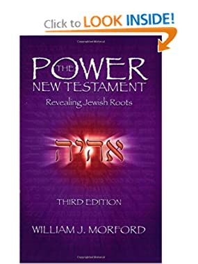 The Power New Testament, Third Edition William J. Morford