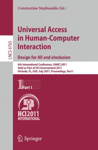Universal Access in Human-Computer Interaction. Design for All and eInclusion: 6th International Conference, UAHCI 2011, Held as Part of HCI ... Part I (Lecture Notes in Computer Science)