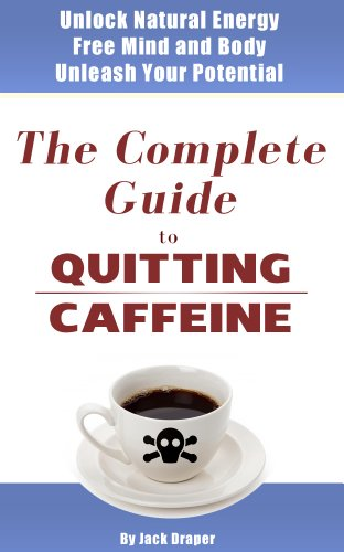 The Complete Guide to Quitting Caffeine