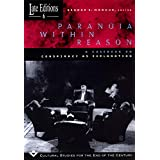 Paranoia within Reason: A Casebook on Conspiracy as Explanation (Volume 6) (Late Editions: Cultural Studies for the End of th