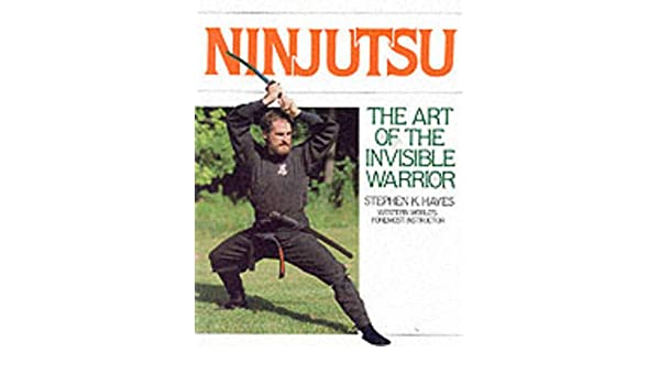 Ninjutsu: The Art of the Invisible Warrior Literary Links to ...