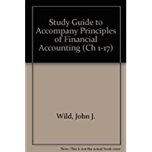 Study Guide to accompany Principles of Financial Accounting (CH 1-17)