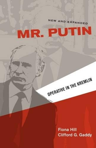 Mr. Putin  Operative In The Kremlin  Geopolitics In The 21st Century
