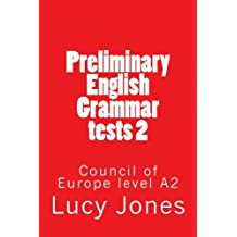 Preliminary English Grammar tests 2: Council of Europe level A2