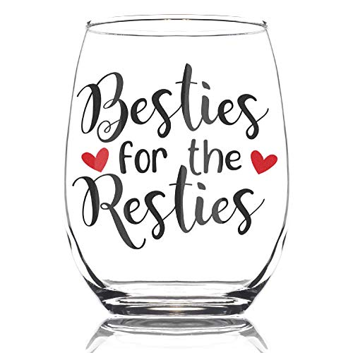 Besties for the Resties 15oz Stemless Wine Glass - BFF Birthday Present - BFF Gifts - Best Friend Gifts - Best Friends Gifts for Women - Bestfriend Gift for Her - Bestie Wine Glass - Gift for BFF