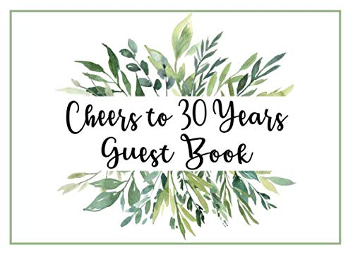 Cheers to 30 Years Guest Book: 30th Birthday Party Guest Book Greenery Leaves Theme for Party Events ()
