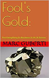 Fool's Gold: Not Everything In Business Is As It Seems