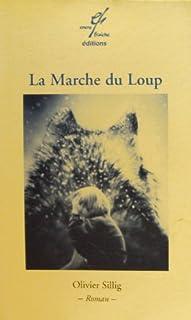 La marche du loup : roman
