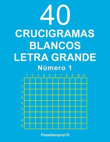 40 Crucigramas Blancos Letra Grande - N. 1 (Volume 1) (Spanish Edition)