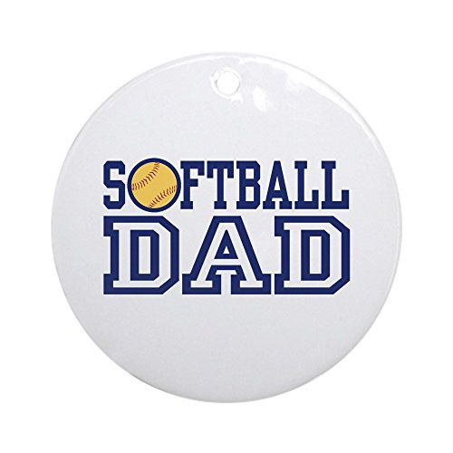 CafePress Softball Dad Ornament (Round) Round Holiday Christmas Ornament