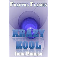 "Fractal Flames Krazy Kool: ""There's cool and then there's Kool...fantastic images that blow the mind and feed the senses!"""