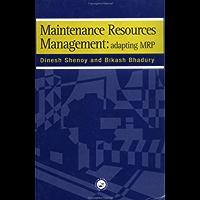 Maintenance Resource Management: Adapting Materials Requirements Planning (MRP)