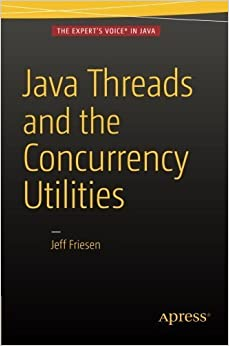 Java Threads and the Concurrency Utilities by JEFF FRIESEN (2015-11-23)