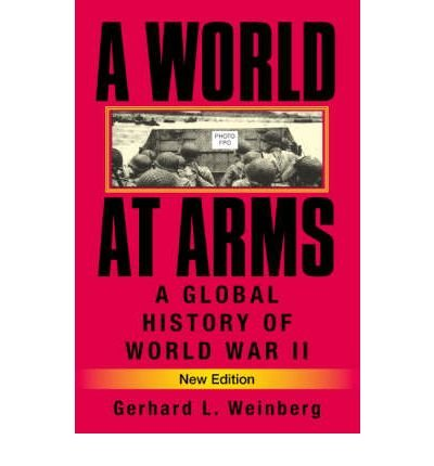 A World at Arms: A Global History of World War II (Paperback) - Common