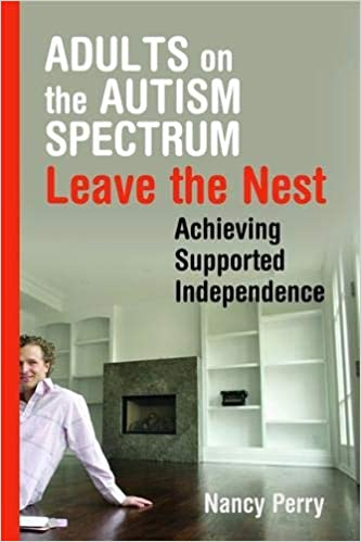 Cautionary Tale Of 4 Year Old Autistic >> Adults On The Autism Spectrum Leave The Nest Achieving Supported