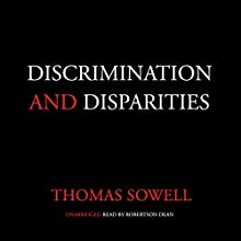 Discrimination and Disparities Audiobook by Thomas Sowell Narrated by Robertson Dean