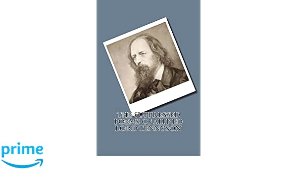 The Suppressed Poems of Alfred Lord Tennyson: Alfred Tennyson