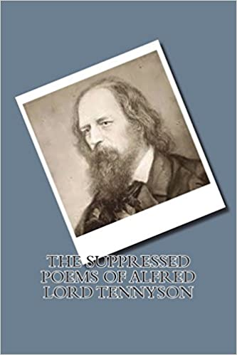 The Suppressed Poems of Alfred Lord Tennyson: Alfred