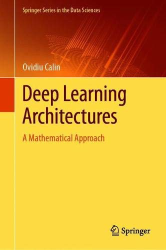 Deep Learning Architectures: A Mathematical Approach Front Cover