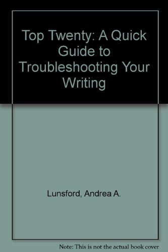 Top Twenty: A Quick Guide to Troubleshooting Your Writing