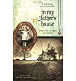 img - for [ { IN MY FATHER'S HOUSE: A MEMOIR OF POLYGAMY } ] by Solomon, Dorothy Allred (AUTHOR) Jan-15-2009 [ Paperback ] book / textbook / text book
