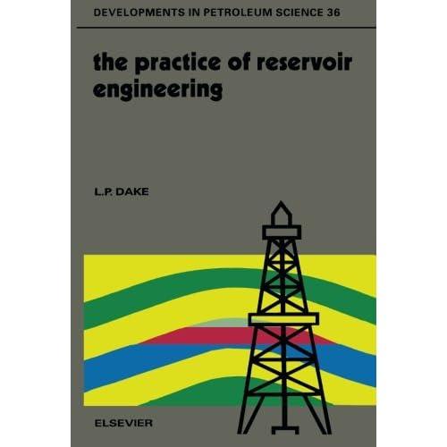 The Practice of Reservoir Engineering (Developments in Petroleum Science)