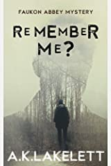 Remember Me?: Greek Tragedy in Three Acts (Faukon Abbey Mysteries) (Volume 1) Paperback