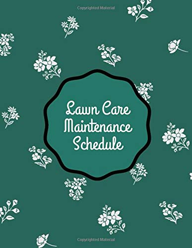 Lawn Care Maintenance Schedule: Daily Record book, schedule
