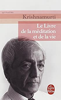 Le livre de la méditation et de la vie par Krishnamurti
