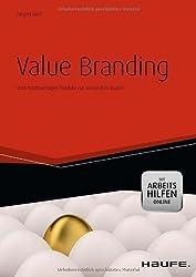 Value Branding: Vom hochwertigen Produkt zur wertvollen Marke von Gietl, Jürgen (2013) Gebundene Ausgabe