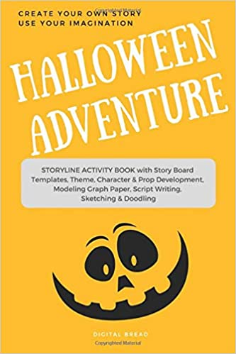 Halloween Adventure CREATE YOUR OWN STORY USE YOUR IMAGINATION