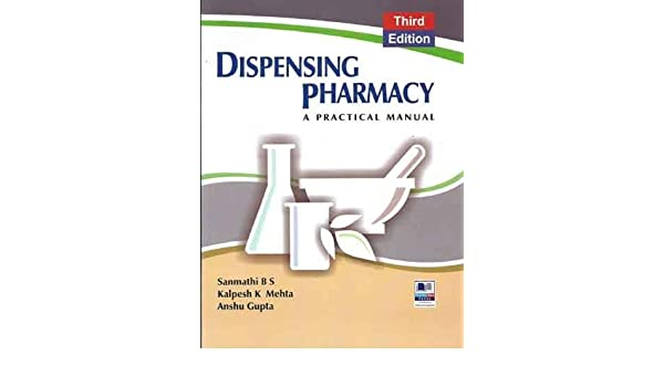 dispensing pharmacy a practical manual b s sanmathi rh amazon com Pharmacy at the Computer Pharmacy Logistics
