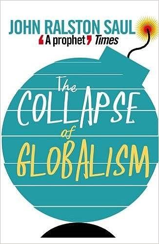 the collapse of globalism saul john ralston