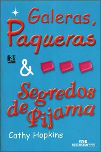 Galeras, Paqueras e Segredos de Pijama (Em Portugues do Brasil): Cathy Hopkins: 9788506044728: Amazon.com: Books