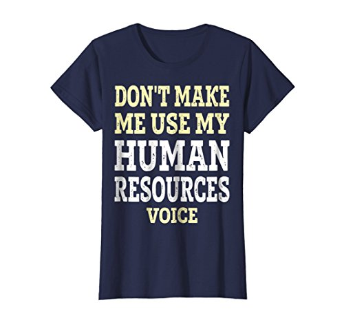 Womens Funny Human Resources Shirt - Dont Make Me Use My HR Voice Small Navy