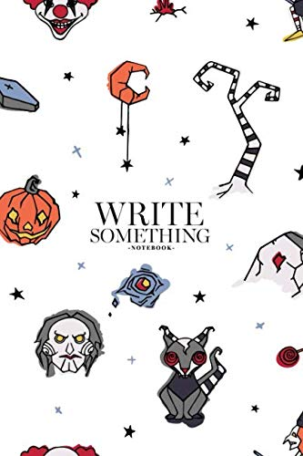 Notebook - Write something: Halloween with creepy and spooky characters hand drawn notebook, Daily Journal, Composition Book Journal, College Ruled Paper, 6 x 9 inches (100sheets)
